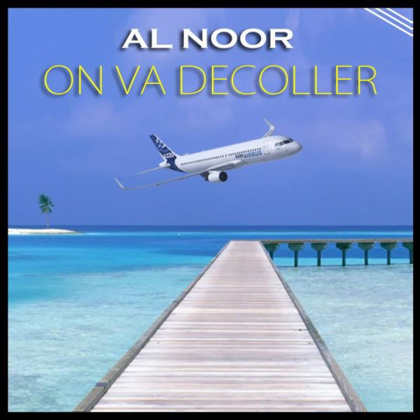 Al Noor - On va décoller