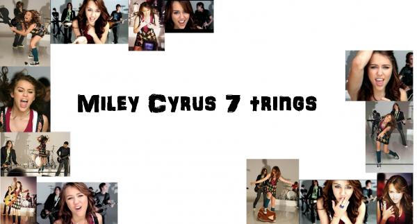 Miley Cyrus 7 trings