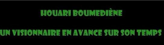 Histoire de Houari BOUMEDIENE Boukharouba Mohamed Ben brahim