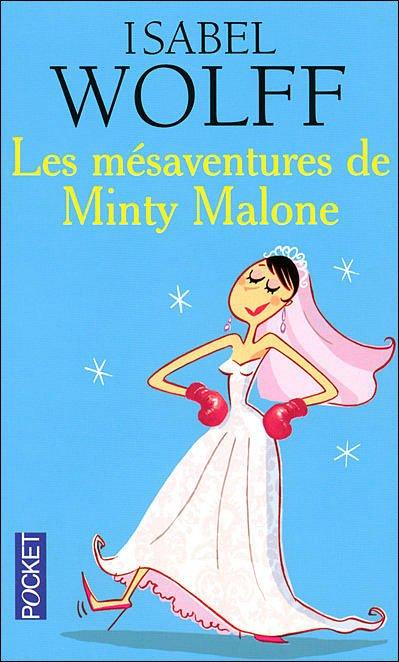 Isabel Wolff - Les mésaventures de Minty Malone