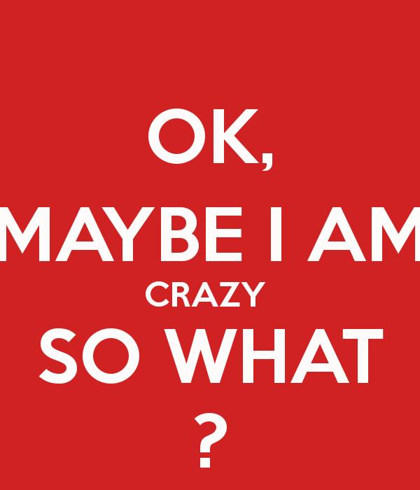 Be Crazy!!! Yeah!!!