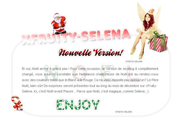 _xFruity-Selena_Ta source sur Selena Gomez Avant première ! - xFruity-Selena, vous fait découvrir l'avant-première de la nouvelle version Noël. -