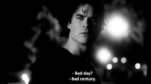 - Mauvaise journée? - Mauvais siècle.