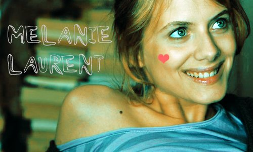 BIENVENUE SUR LE BLOG OFFICIEL DE L'ACTRICE MELANIE LAURENT.  ~ Forum Officiel ?