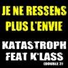Katastroph feat K'lass - Je ne ressens plus l'envie