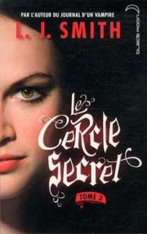 Le cercle secret    Tome 1-2-3 - L'initiation  L.J. Smith