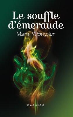 Le souffle d'émeraude de Maria V. Snyder