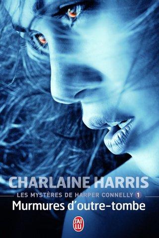 Les Mystères d'Harper Connelly  Tome 1 : Murmures d'outre-tombe de Charlaine Harris