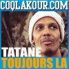 Tatane - Toujours la (2015)