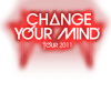 "Tournée promotionnelle ""Change Your Mind"" - 2011"