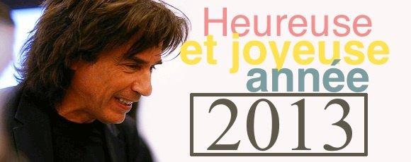 Bonne et heureuse année 2013 !