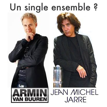 Un single d'Armin Van Buuren avec Jean Michel Jarre?