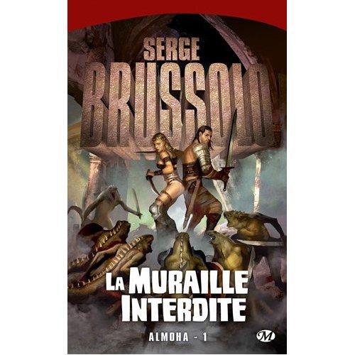 Serge Brussolo: La muraille interdite