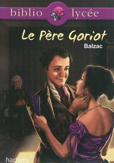 Le Père Goriot - de BALZAC.