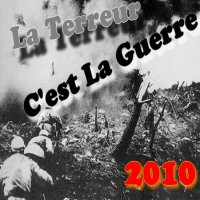 La Terreur - C'est La Guerre  (2010)