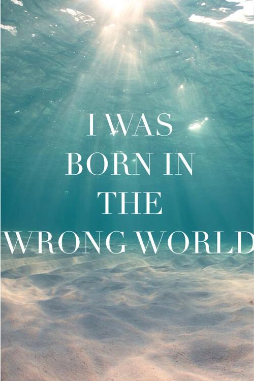 Je suis née dans le mauvais monde..