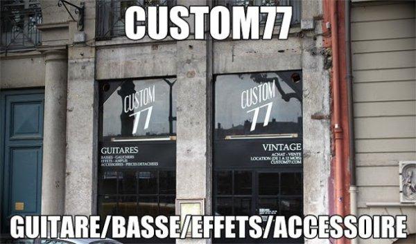 magasin de musique sur lyon CUSTOM77