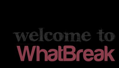 Welcome on WhatBreak.skyrock.com