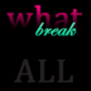 WhatBreak