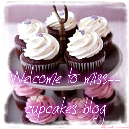 Welcome to miss--cupcakes blog! :)