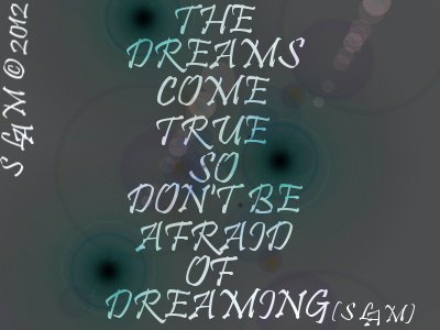 THE DREAMS...