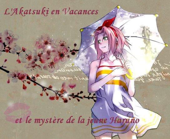 L'Akatsuki en Vacances et le mystère de la jeune Haruno