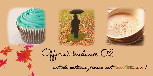 Official-tendance-02 . Retour du blog en automne... aprés 5 mois d'absence. :/