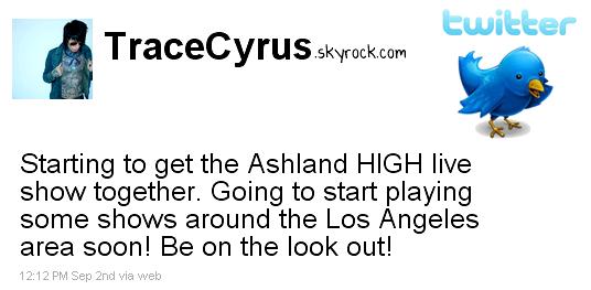 """. Trace a annoncé une très bonne nouvelle sur son twitter en effet il  a dit : """"Je vais commencer à jouer quelques concerts autour de la région de Los Angeles très bientôt ! Soyez à l'affût !"""" , ce qui veut dire que Ashland High commence à se faire un nom dans le milieu de la musique ! Espérons que les concerts marchent bien pour qu'il fasse une tournée dans tout les USA pour ensuite pourquoi pas venir en Europe et donc en France , alors content(e) ?.."""