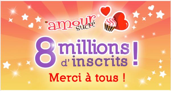 Amour Sucré 8 Millions d'inscrit