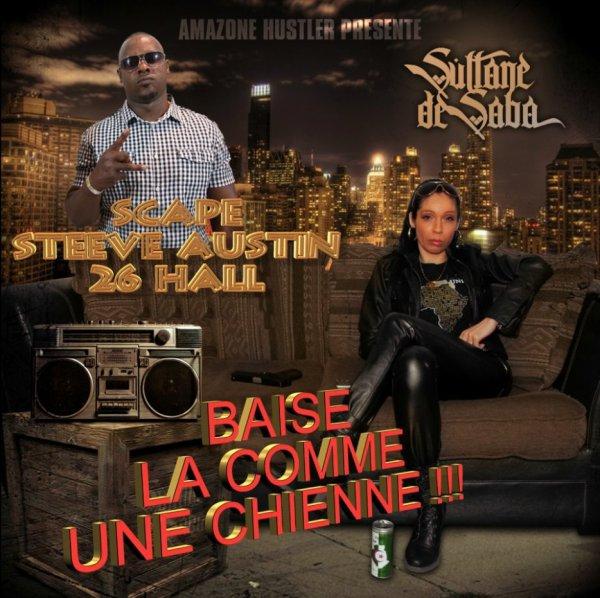 "MIXTAPE AMAZONE URBAINE 1.2 / Baise la Comme une Chienne ""Sultane2saba FT Steeve Austin Scape "" (2012)"