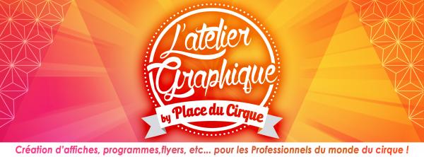 Besoin de créations pour votre cirque ? L'atelier Graphique by Place du Cirque est fait pour vous !