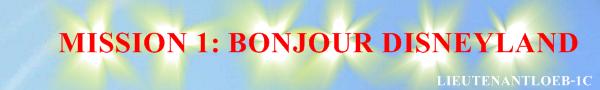 ~ Mission 1: Bonjour disneyland !