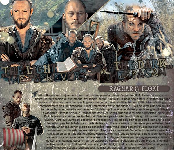 ~ RaidVikings ~Floki - Ragnar - Athelstan   « L'avenir n'est pas gravé. Ayez foi en les Dieux. Et vivez chaque moment. » Lagertha ___________________________________________SilverGlory- RaidVikings - Décoration - ● newsletter