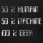 50 % humain 50 % machine 100 % geek by CustomStyle