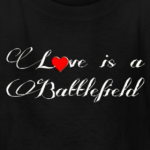 Tshirt love is a BattleField by customstyle
