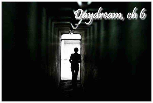 Daydream, Chapitre 6