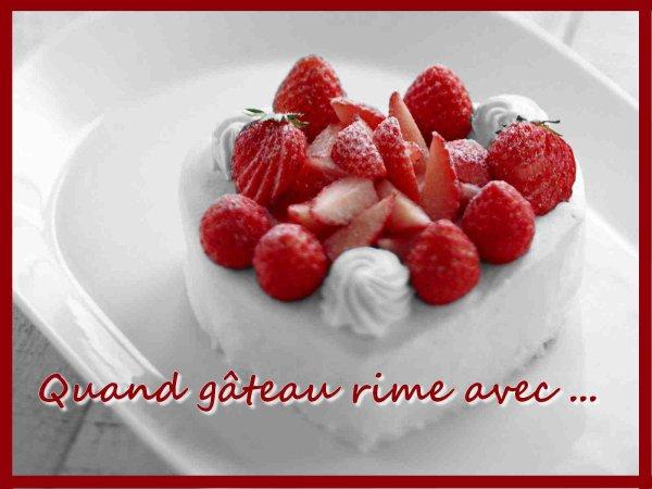 Quand Gâteau Rime Avec ...