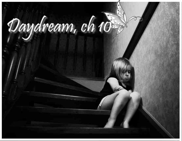 Daydream, Chapitre 10