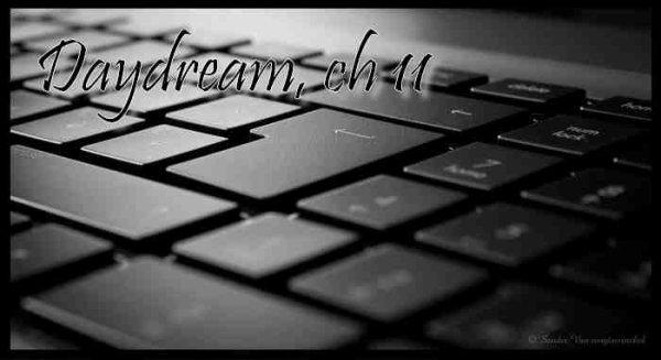 Daydream, Chapitre 11