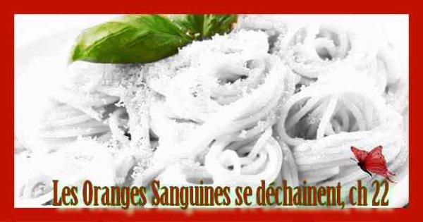 Les Oranges Sanguines se déchainent, chapitre 22
