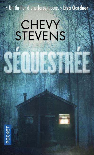 Séquestrée - Chevy Stevens