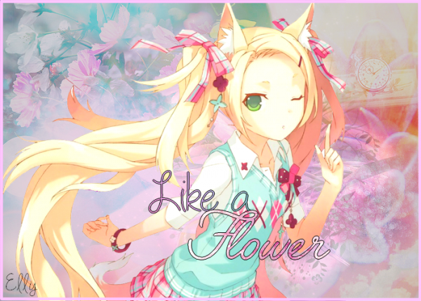 ~ Like a flower ~
