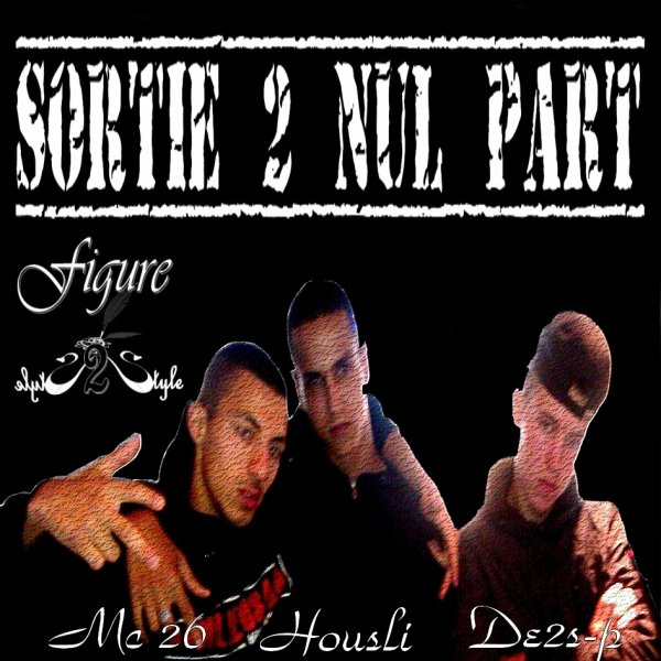 Sortie 2 Nul Part / Respect - Mc 26 - Housli feat Dess-p 91 -  (2011)