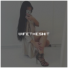 wifetheshit