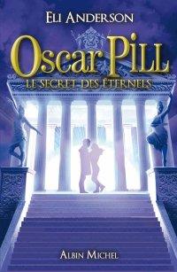 Oscar Pill, tome 3 : Le secret des Éternels