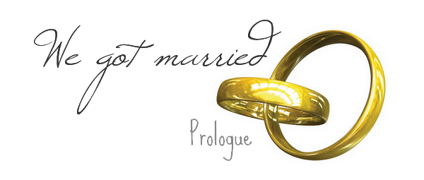 Ҩ We got married - Prologue