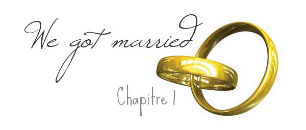 Ҩ We got married - Chapitre o1