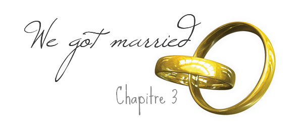 Ҩ We got married - Chapitre o3