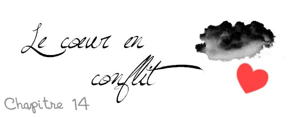 Ҩ Le coeur en conflit - Chapitre 14