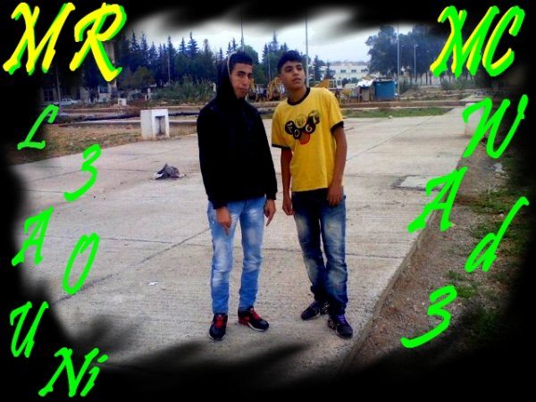 MR L3aOuNi Et MC WaDi3